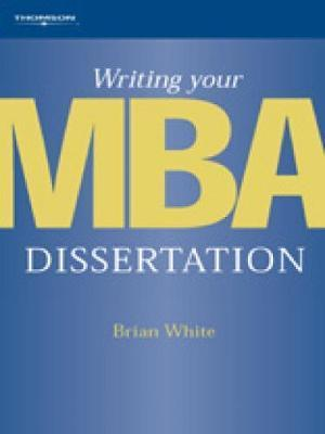 writing your mba dissertation brian white The graduate college is the only academic unit at boise state university whose  sole  popular papers for a list of the most frequently downloaded theses and  dissertations  the nonhuman write back: charlotte perkins gilman's short  stories,  effects of grouping on 4th grade mathematics achievement, brian  marinelli.