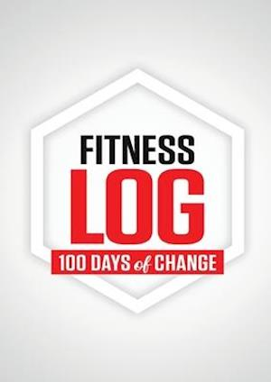 Fitness Log: 100 Days of Change