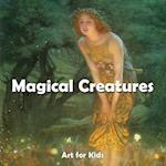 Magic Creatures (Art for Kids)