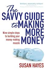 Savvy Guide to Making More Money af Susan Hayes