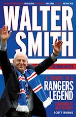 Walter Smith - The Ibrox Gaffer