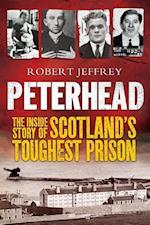 Peterhead - the Inside Story of Scotland's Toughest Prison