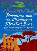 Precious and the Mischief at Meerkat Brae