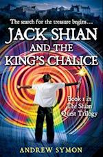 Jack Shian and the King's Chalice (Shian Quest Trilogy, nr. 1)