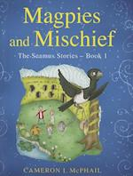 Magpies and Mischief (Seamus Stories)