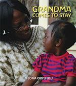 Grandma Comes to Stay (First Experiences Frances Lincoln)
