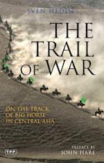 The Trail of War af Sven Hedin