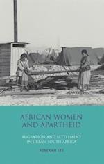 African Women and Apartheid (International LIbrary of African Studies, nr. 25)