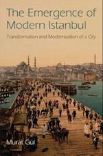 The Emergence of Modern Istanbul af Murat Gul