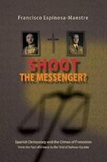 Shoot the Messenger?