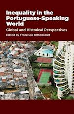 Inequality in the Portuguese-Speaking World (Portuguese Speaking World Its Histo)