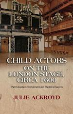 Child Actors on the London Stage, Circa 1600