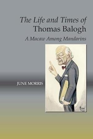 Bog, paperback The Life and Times of Thomas Balogh af June Morris