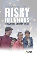 Risky Relations: Family, Kinship and the New Genetics af Angus Clarke, Katie Featherstone, Aditya Bharadwaj