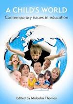 Child's World, A - Contemporary Issues in Education
