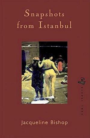 Bog, paperback Snapshots from Istanbul af Jacqueline Bishop