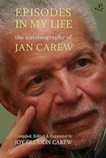 Episodes in My Life: The Autobiography of Jan Carew