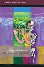 My Bones and My Flute af Edgar Mittelholzer