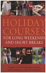 Holiday Courses for Long Weekends and Short Breaks