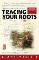 The Beginner's Guide to Tracing Your Roots