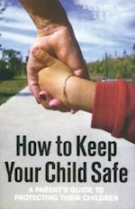 How to Keep Your Child Safe