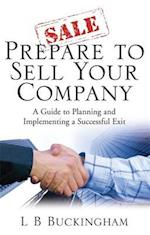 Prepare to Sell Your Company (How to Books)