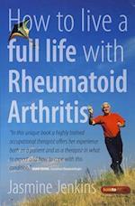 How to Live a Full Life with Rheumatoid Arthritis