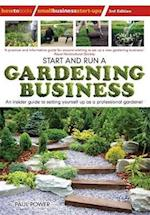 Start and Run a Gardening Business, 3rd Edition (Small Business Start Ups)