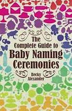 Complete Guide to Baby Naming Ceremonies (How to Books)