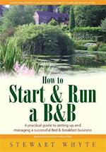 How To Start And Run a B&B 3rd Edition