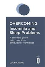 Overcoming Insomnia and Sleep Problems (Overcoming S)