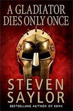 A Gladiator Dies Only Once (Roma Sub Rosa, nr. 11)