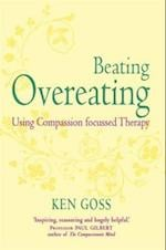 The Compassionate Mind Approach to Beating Overeating (Overcoming S)