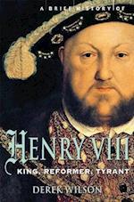 A Brief History of Henry VIII af Derek Wilson