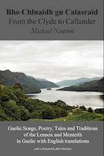 Bho Chluaidh Gu Calasraid - From the Clyde to Callander; Gaelic Songs, Poetry, Tales and Traditions of the Lennox and Menteith in Gaelic with English af Michael Newton