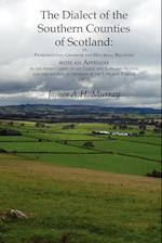 Dialect of the Southern Counties of Scotland: its Pronunciation, Grammar and Historical Relations, with an Appendix on the present limits of the Gael