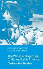 Wines of Argentina, Chile and Latin America (Mitchell Beazley Classic Wine Library)