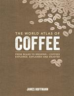 World Atlas of Coffee (World Atlas of)