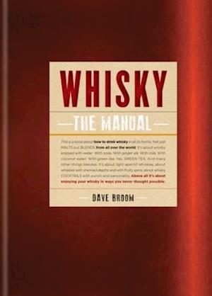 Whisky: The Manual af Dave Broom