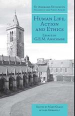 Human Life, Action and Ethics (St Andrews Studies in Philosophy and Public Affairs, nr. 4)