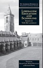 Liberalism, Education and Schooling (St Andrews Studies in Philosophy and Public Affairs Paperback)