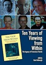 Ten Years of Viewing from Within (Journal of Consciousness Studies,)