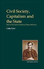 Civil Society, Capitalism and the State (British Idealist Studies, Series 3: Green)