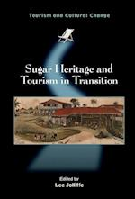Sugar Heritage and Tourism in Transition (TOURISM AND CULTURAL CHANGE, nr. 32)