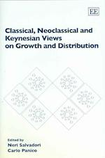 Classical, Neoclassical and Keynesian Views on Growth and Distribution