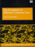 The Evolution of Efficient Common Law (Economic Approaches to Law Series, nr. 3)