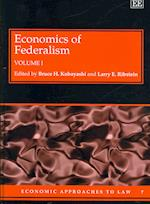 Economics of Federalism (Economic Approaches to Law Series, nr. 7)