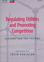 Regulating Utilities and Promoting Competition af Colin Robinson