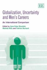 Globalization, Uncertainty and Men's Careers