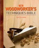 The Woodworker's Techniques Bible